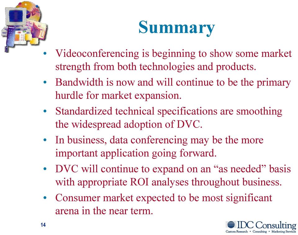 Standardized technical specifications are smoothing the widespread adoption of DVC.