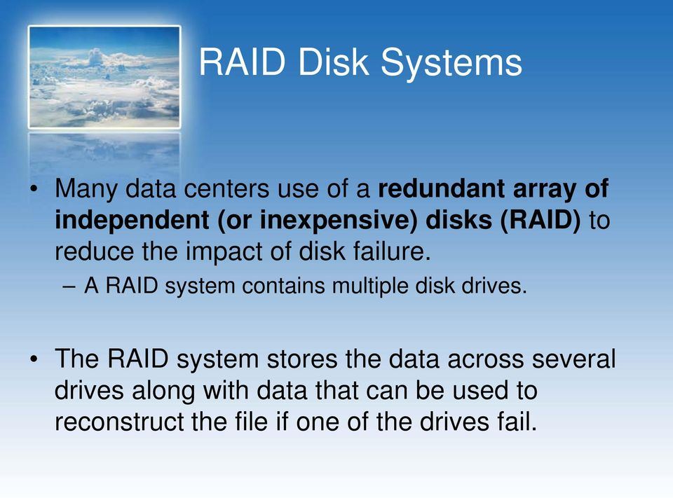 A RAID system contains multiple disk drives.