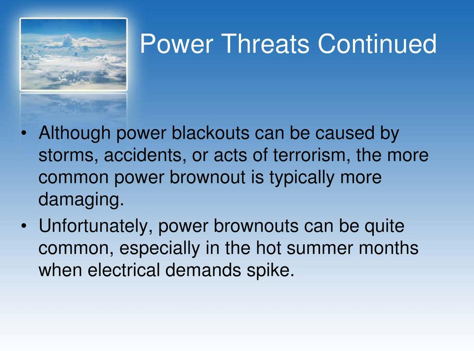 brownout is typically more damaging.