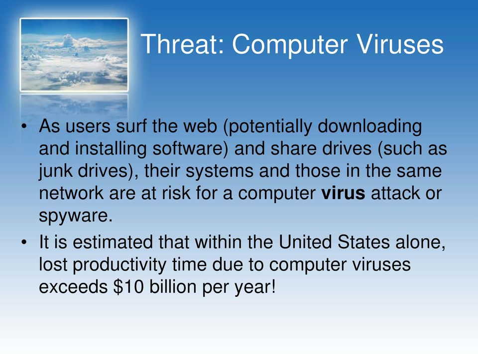 network are at risk for a computer virus attack or spyware.