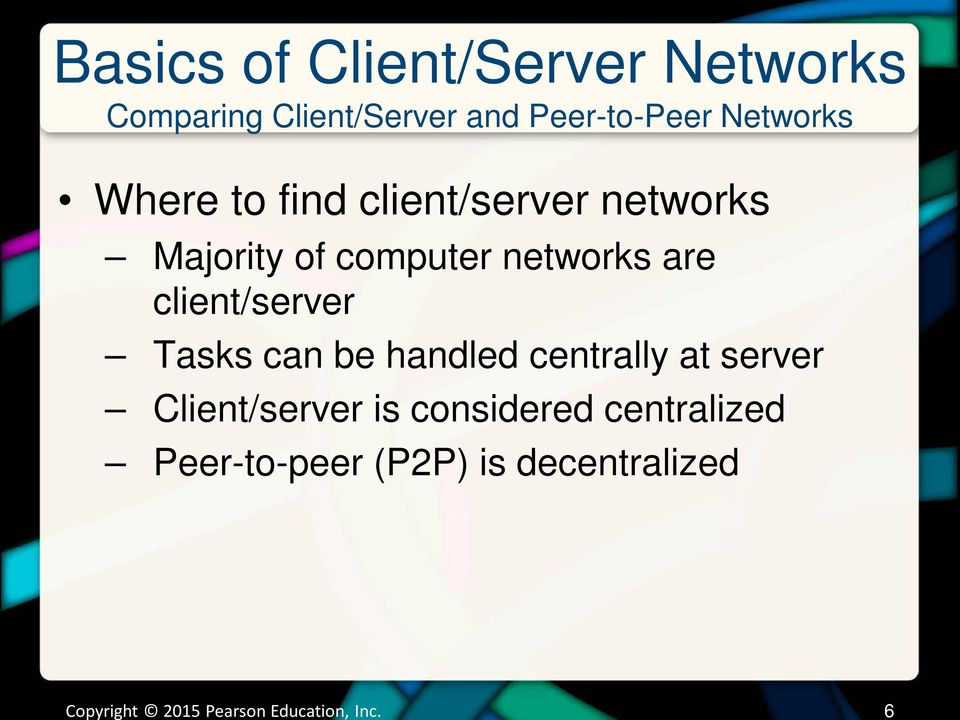 computer networks are client/server Tasks can be handled centrally at
