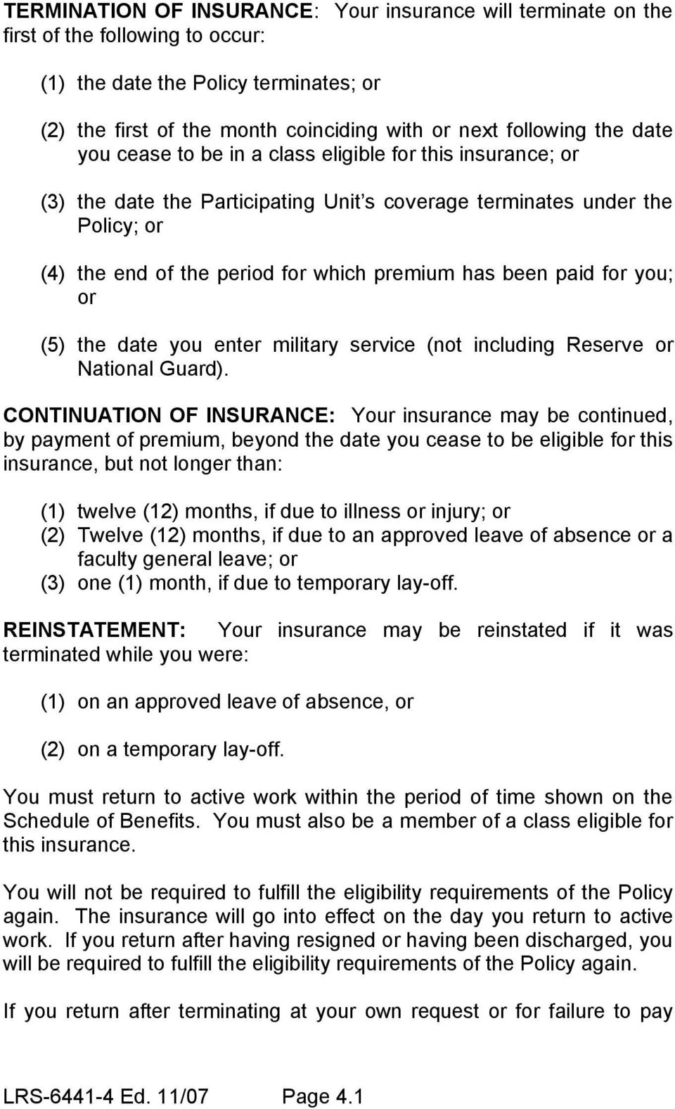 paid for you; or (5) the date you enter military service (not including Reserve or National Guard).