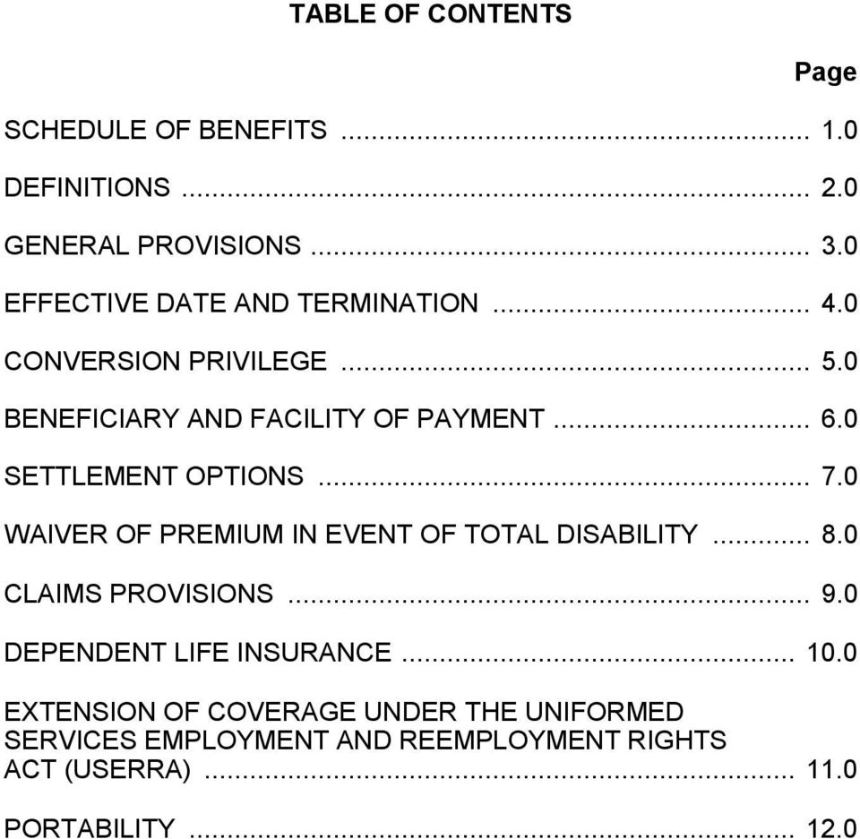 0 SETTLEMENT OPTIONS... 7.0 WAIVER OF PREMIUM IN EVENT OF TOTAL DISABILITY... 8.0 CLAIMS PROVISIONS... 9.