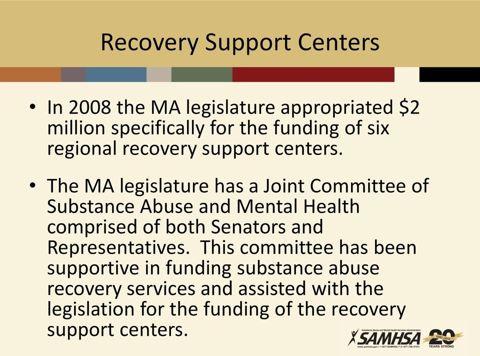The MA legislature has a Joint Committee of Substance Abuse and Mental Health comprised of both Senators and