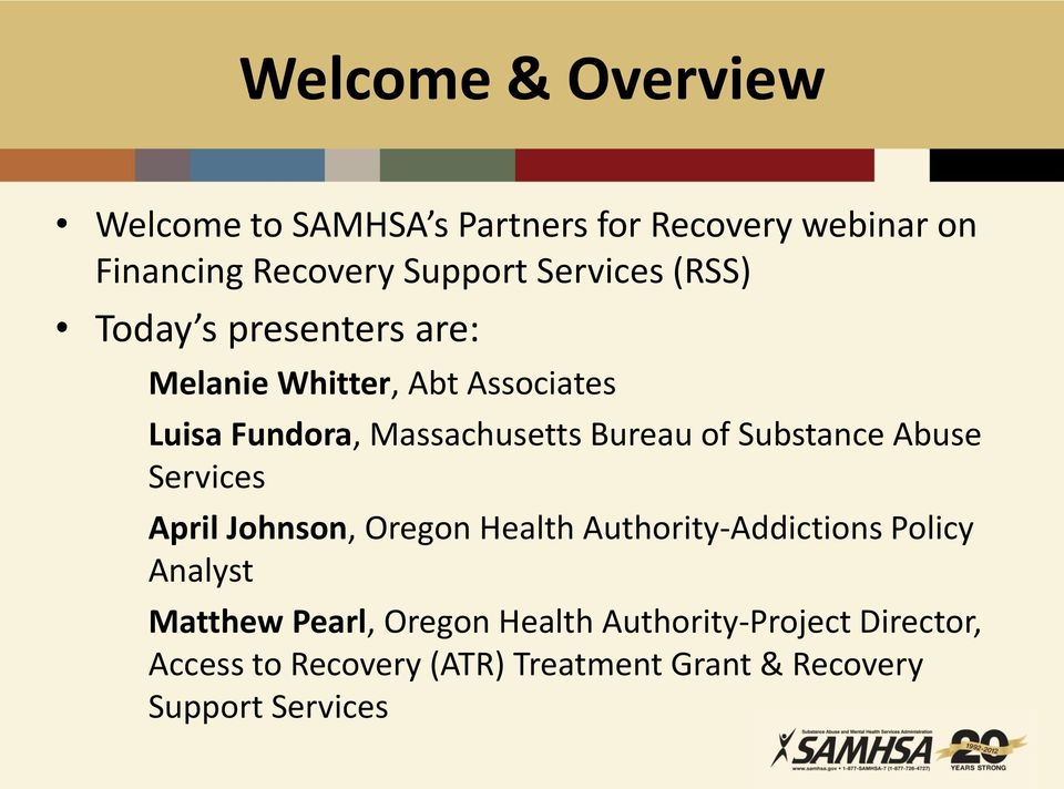 Bureau of Substance Abuse Services April Johnson, Oregon Health Authority-Addictions Policy Analyst