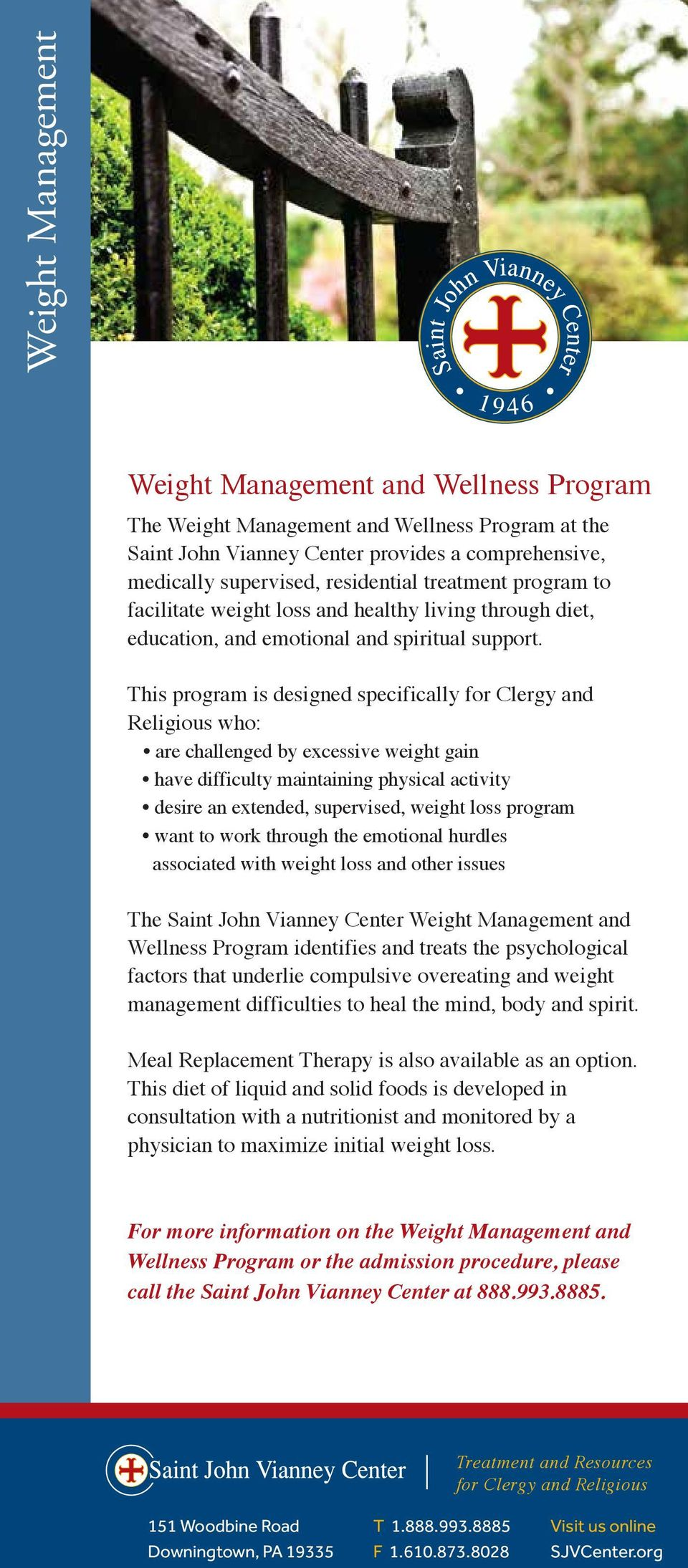This program is designed specifically for Clergy and Religious who: are challenged by excessive weight gain have difficulty maintaining physical activity desire an extended, supervised, weight loss
