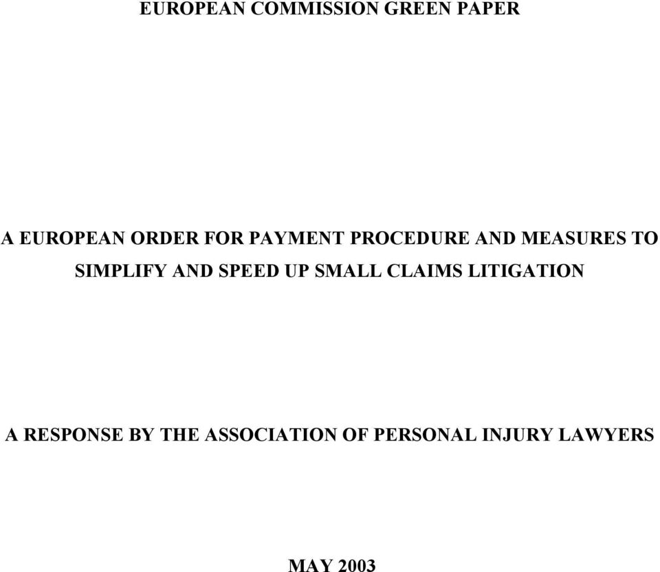 AND SPEED UP SMALL CLAIMS LITIGATION A RESPONSE