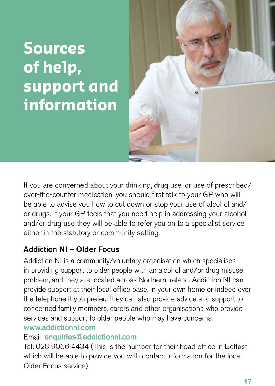 If your GP feels that you need help in addressing your alcohol and/or drug use they will be able to refer you on to a specialist service either in the statutory or community setting.