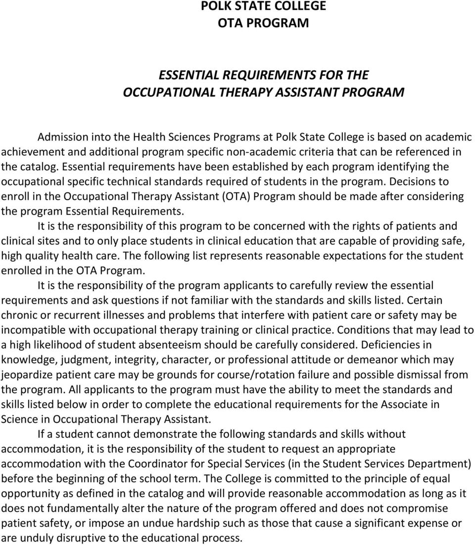 Essential requirements have been established by each program identifying the occupational specific technical standards required of students in the program.