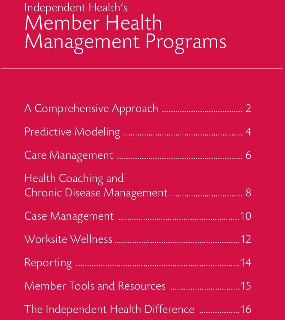 .. 6 Health Coaching and Chronic Disease Management... 8 Case Management.