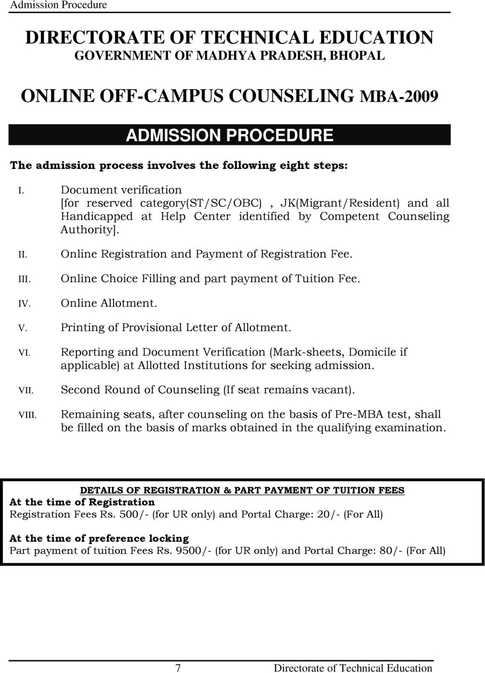 Online Registration and Payment of Registration Fee. Online Choice Filling and part payment of Tuition Fee. Online Allotment. V. Printing of Provisional Letter of Allotment. VI. VII. VIII.