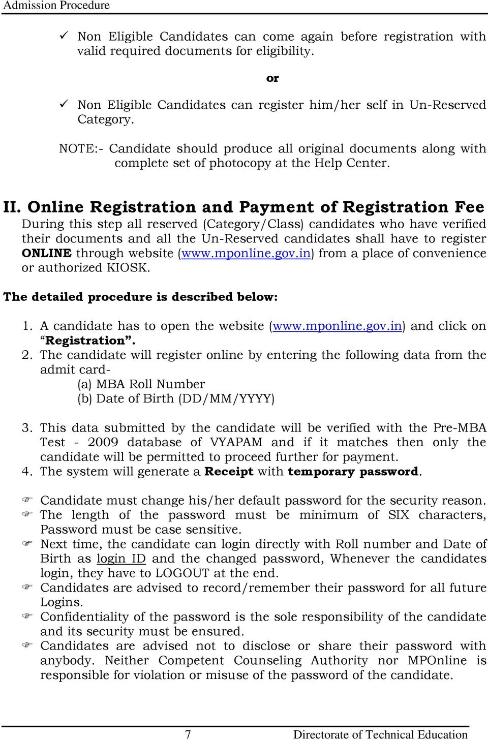 Online Registration and Payment of Registration Fee During this step all reserved (Category/Class) candidates who have verified their documents and all the Un-Reserved candidates shall have to