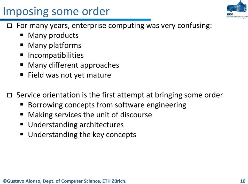 at bringing some order Borrowing concepts from software engineering Making services the unit of discourse