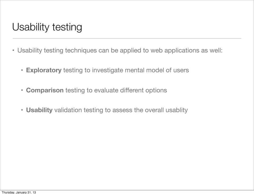 mental model of users Comparison testing to evaluate different