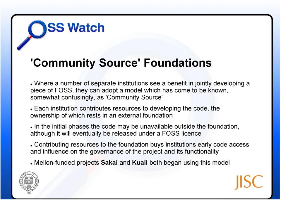 In the initial phases the code may be unavailable outside the foundation, although it will eventually be released under a FOSS licence Contributing resources to the