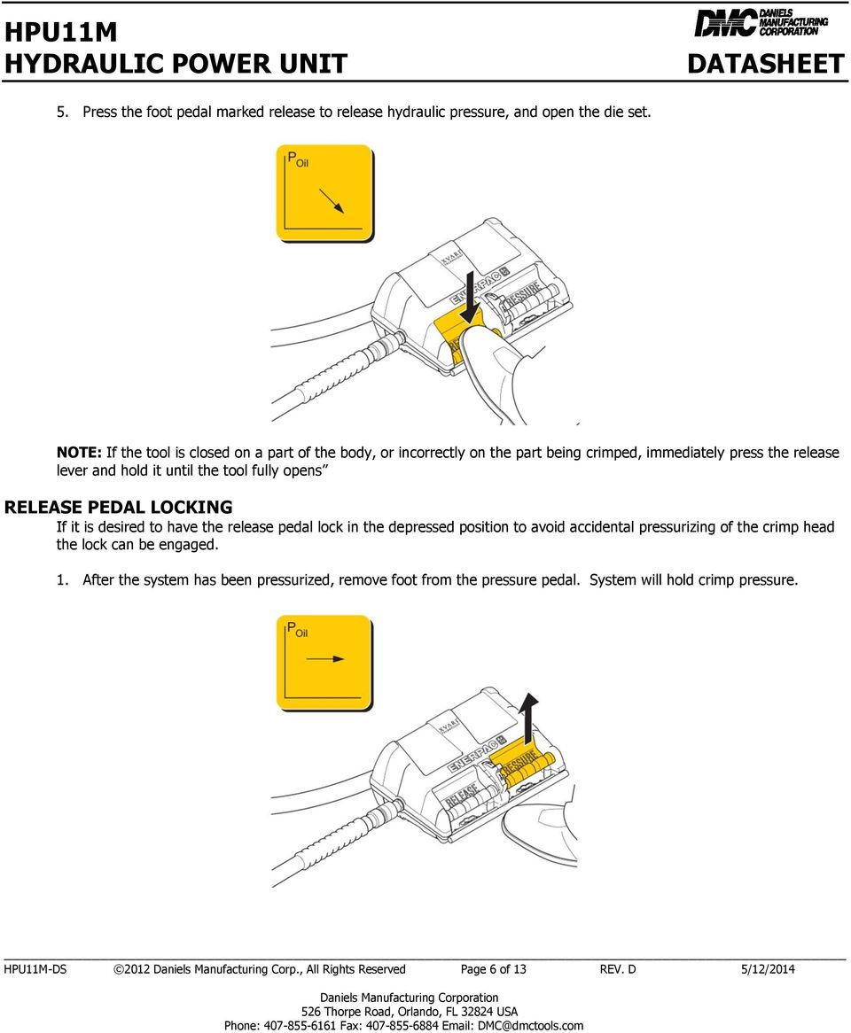 fully opens RELEASE PEDAL LOCKING If it is desired to have the release pedal lock in the depressed position to avoid accidental pressurizing of the crimp head