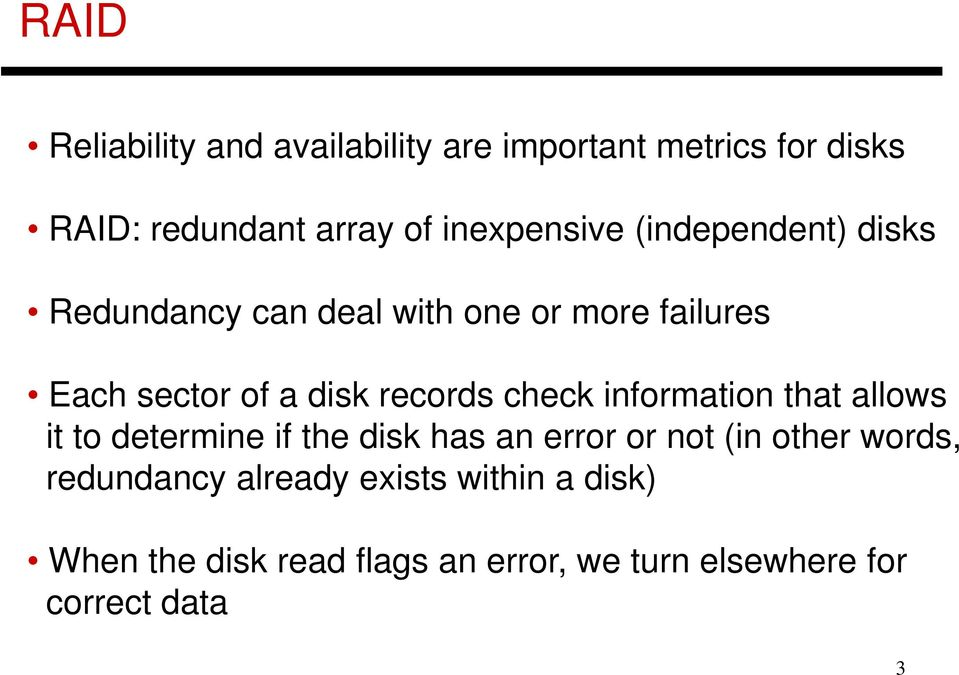 records check information that allows it to determine if the disk has an error or not (in other