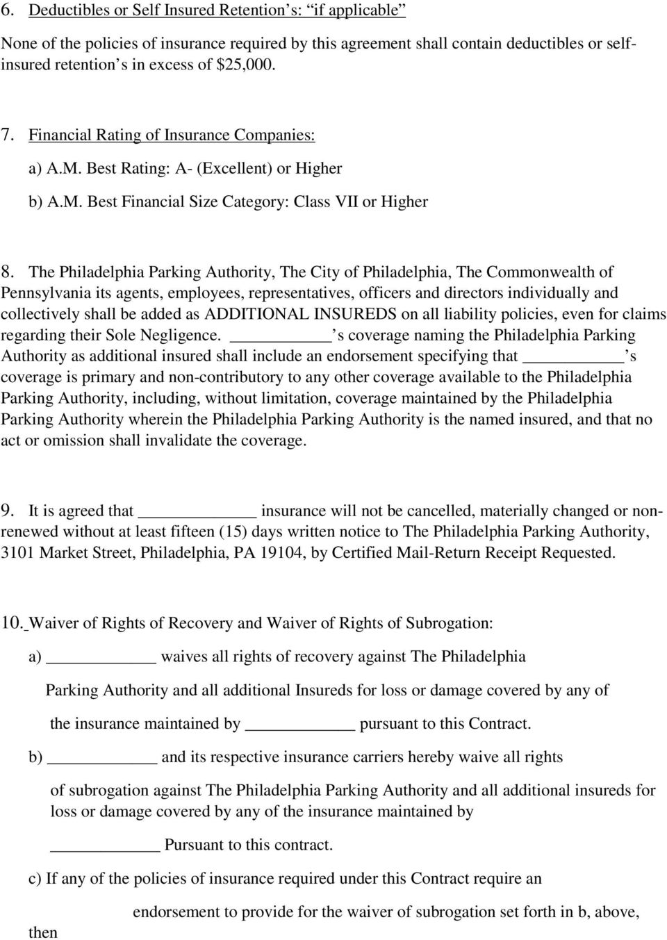 The Philadelphia Parking Authority, The City of Philadelphia, The Commonwealth of Pennsylvania its agents, employees, representatives, officers and directors individually and collectively shall be