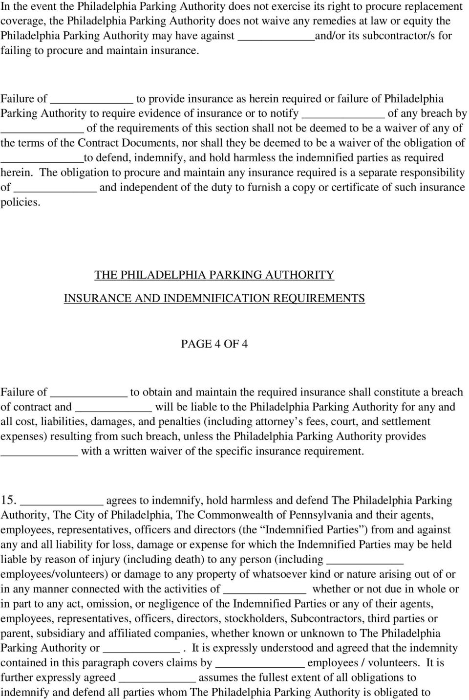 Failure of to provide insurance as herein required or failure of Philadelphia Parking Authority to require evidence of insurance or to notify of any breach by of the requirements of this section