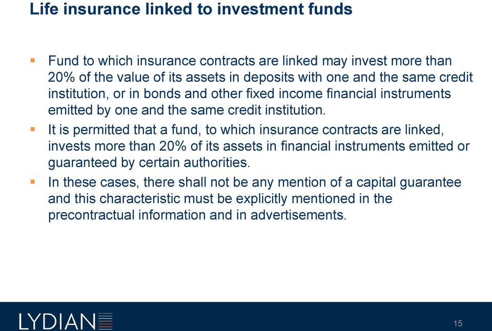 It is permitted that a fund, to which insurance contracts are linked, invests more than 20% of its assets in financial instruments emitted or guaranteed by certain