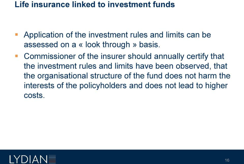 Commissioner of the insurer should annually certify that the investment rules and limits have