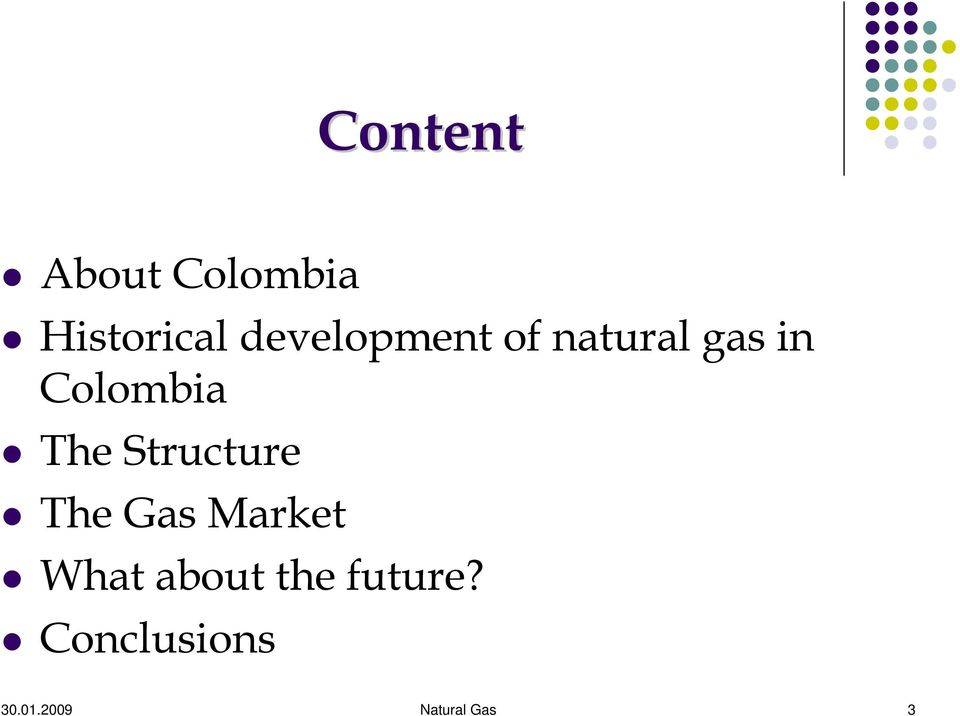 The Structure The Gas Market What about