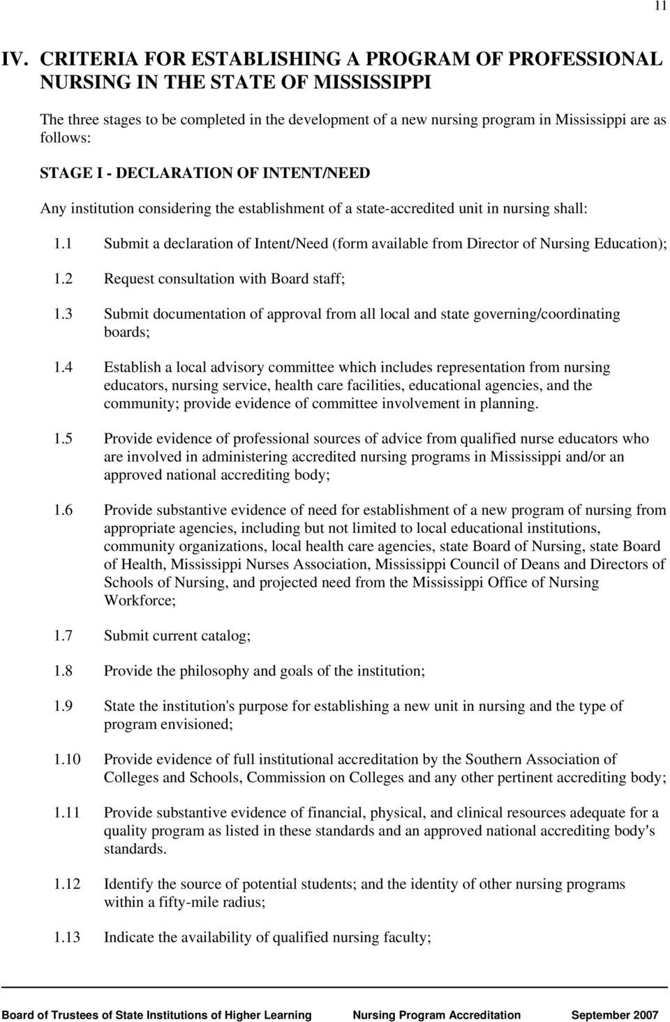 STAGE I - DECLARATION OF INTENT/NEED Any institution considering the establishment of a state-accredited unit in nursing shall: 1.