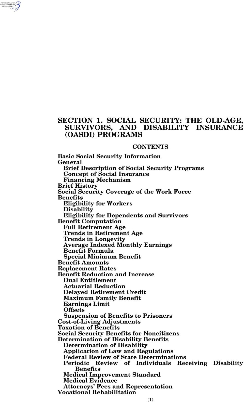 Insurance Financing Mechanism Brief History Social Security Coverage of the Work Force Benefits Eligibility for Workers Disability Eligibility for Dependents and Survivors Benefit Computation Full