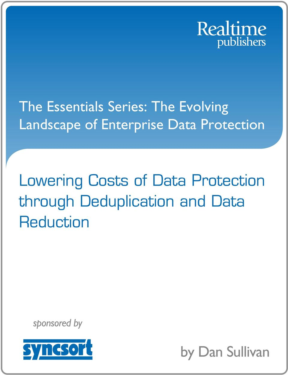 Lowering Costs of Data Protection through