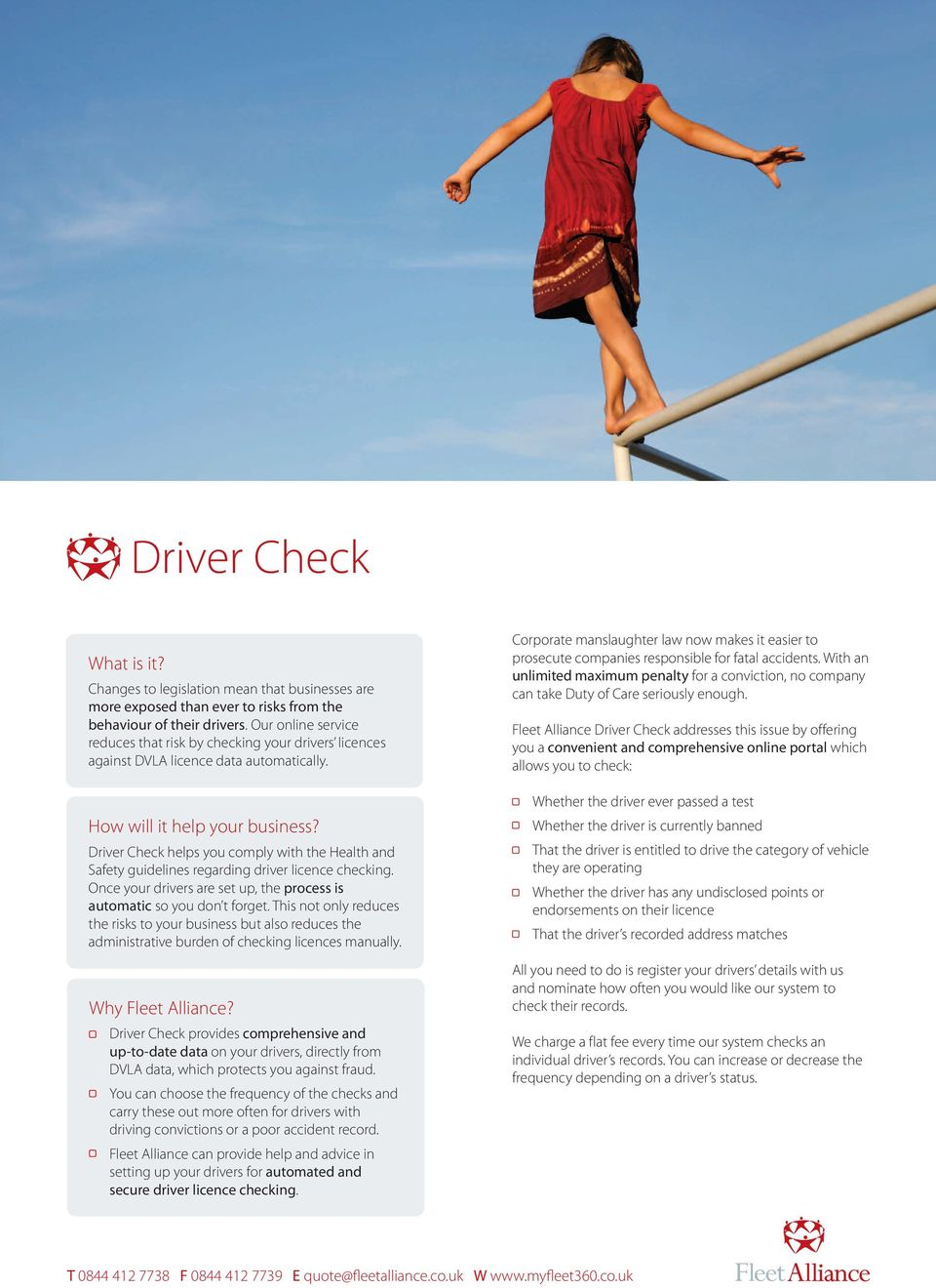 Driver Check helps you comply with the Health and Safety guidelines regarding driver licence checking. Once your drivers are set up, the process is automatic so you don t forget.