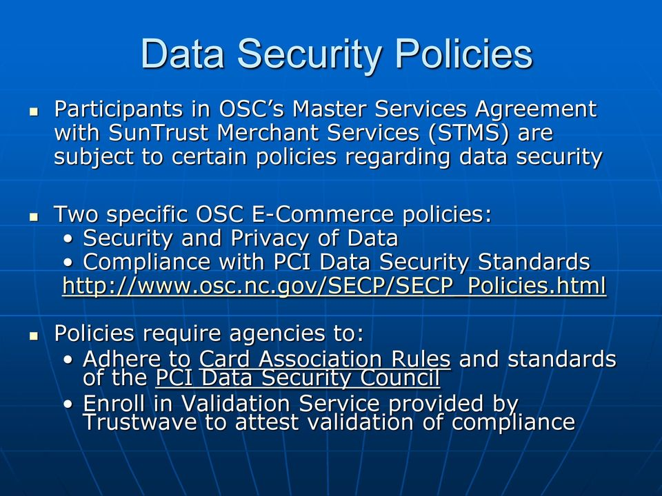 Data Security Standards http://www.osc.nc.gov/secp/secp_policies.