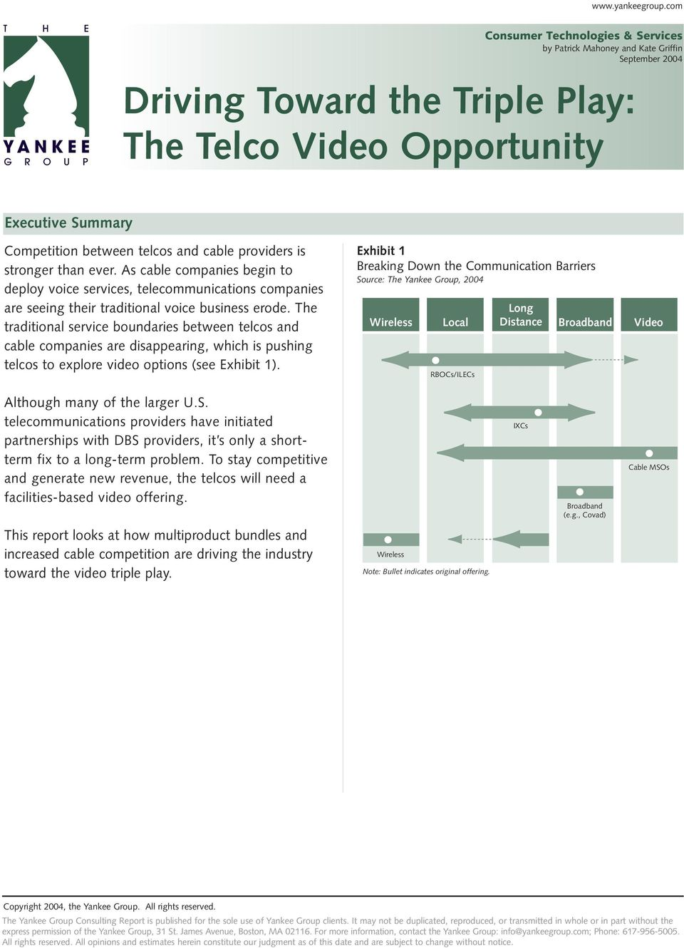 Driving Toward The Triple Play Telco Video Opportunity Pdf Their Fibre Optic Cables To Smaller Rival Players Make Some Profit Competition Between Telcos And Cable Providers Is Stronger Than Ever As Companies Begin