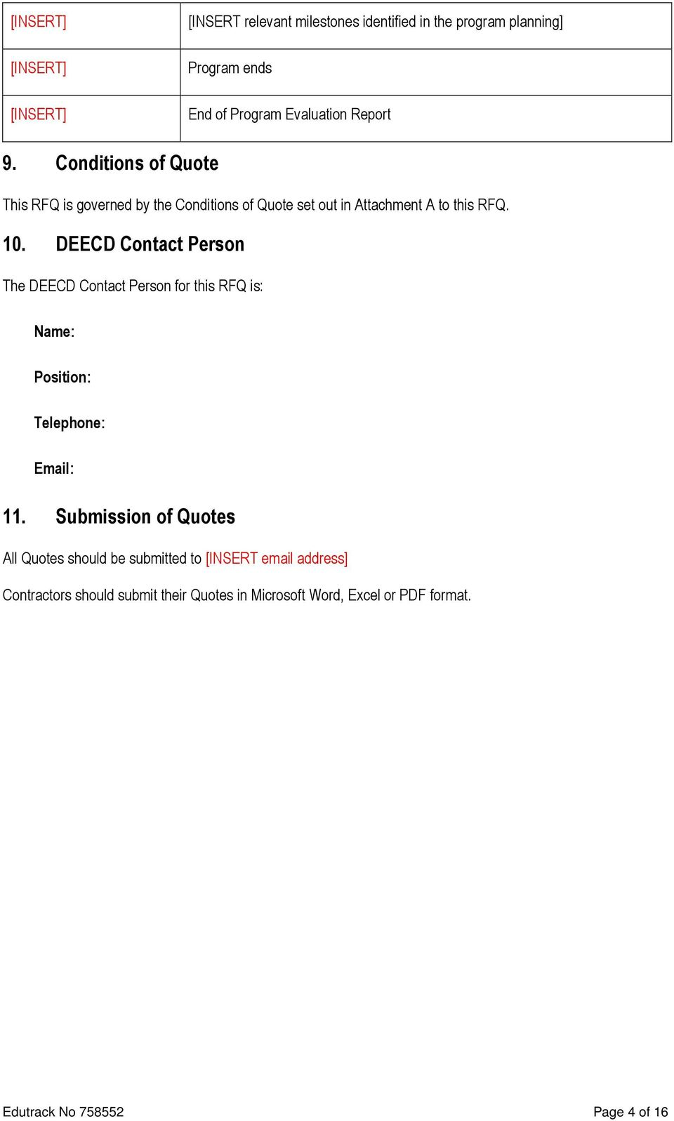 DEECD Contact Person The DEECD Contact Person for this RFQ is: Name: Position: Telephone: Email: 11.