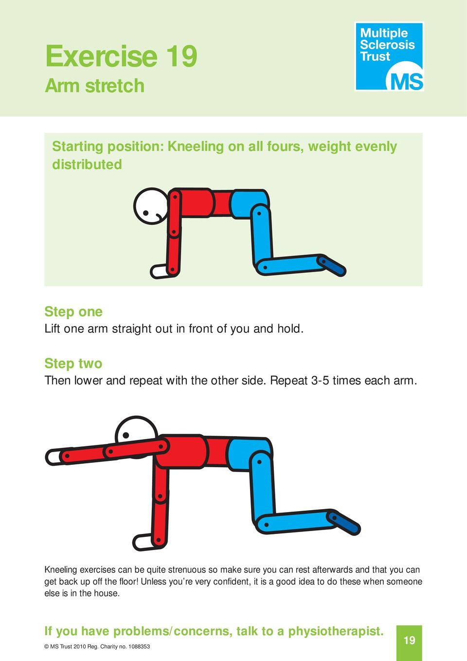 Kneeling exercises can be quite strenuous so make sure you can rest afterwards and that you can get back up