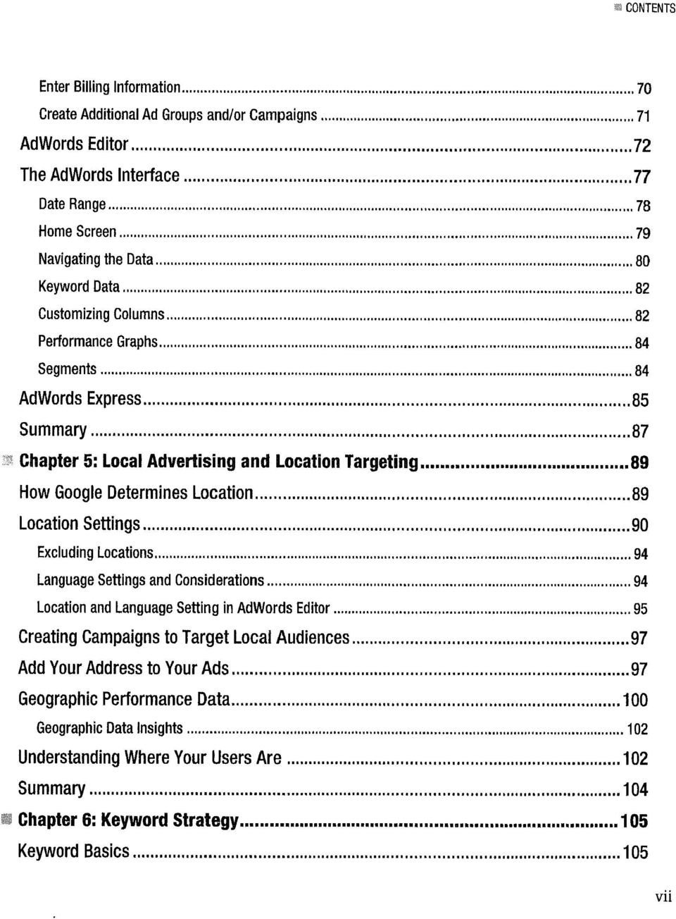 87 a Chapter 5: Local Advertising and Location Targeting 89 How Google Determines Location 89 Location Settings 90 Excluding Locations 94 Language Settings and Considerations 94 Location and