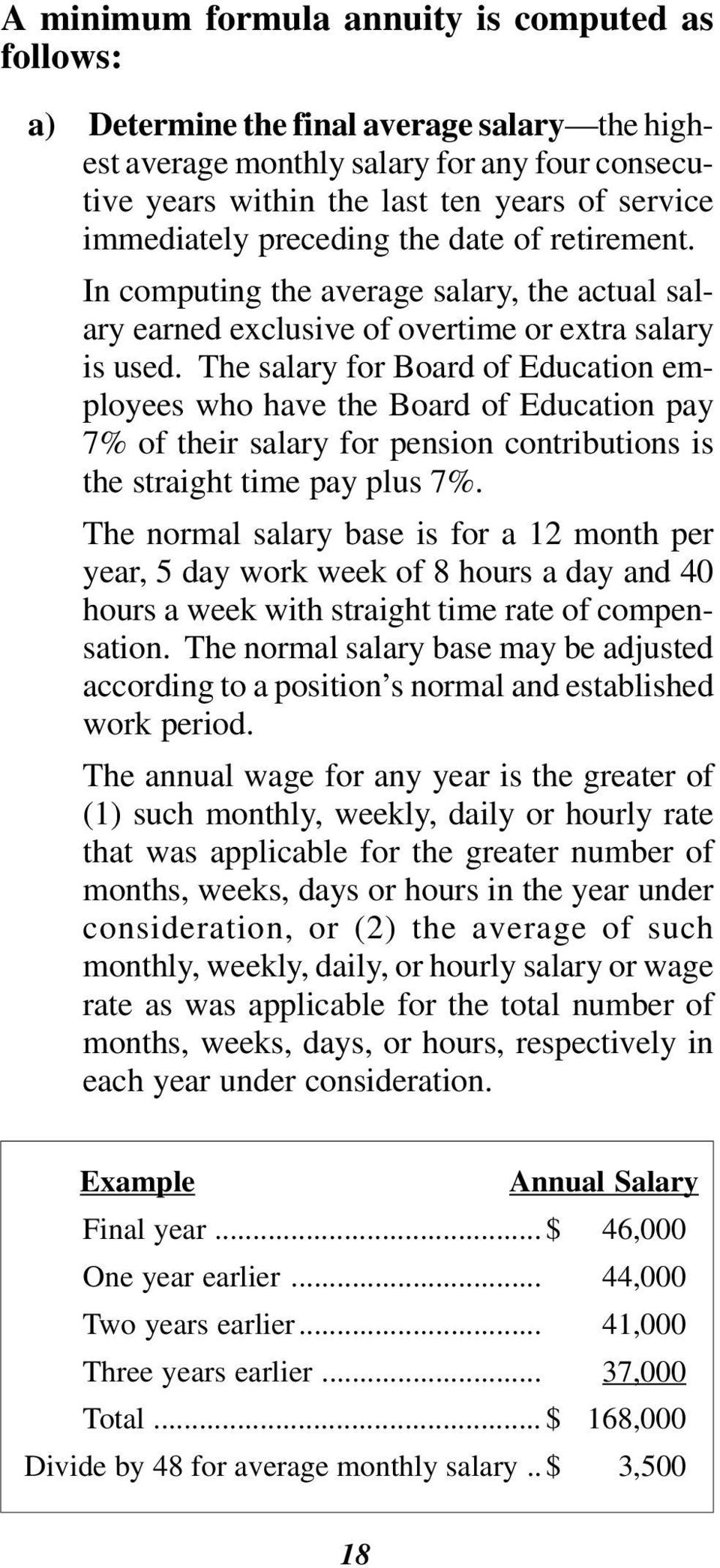 The salary for Board of Education employees who have the Board of Education pay 7% of their salary for pension contributions is the straight time pay plus 7%.