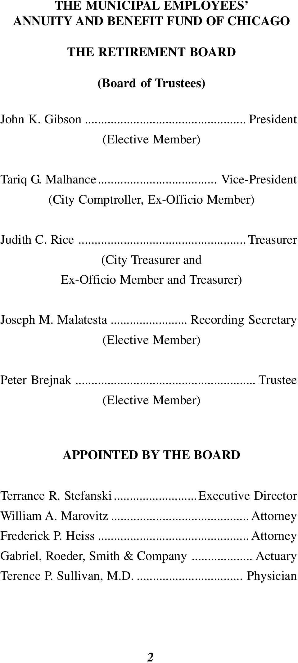 Malatesta... Recording Secretary (Elective Member) Peter Brejnak... Trustee (Elective Member) APPOINTED BY THE BOARD Terrance R. Stefanski.