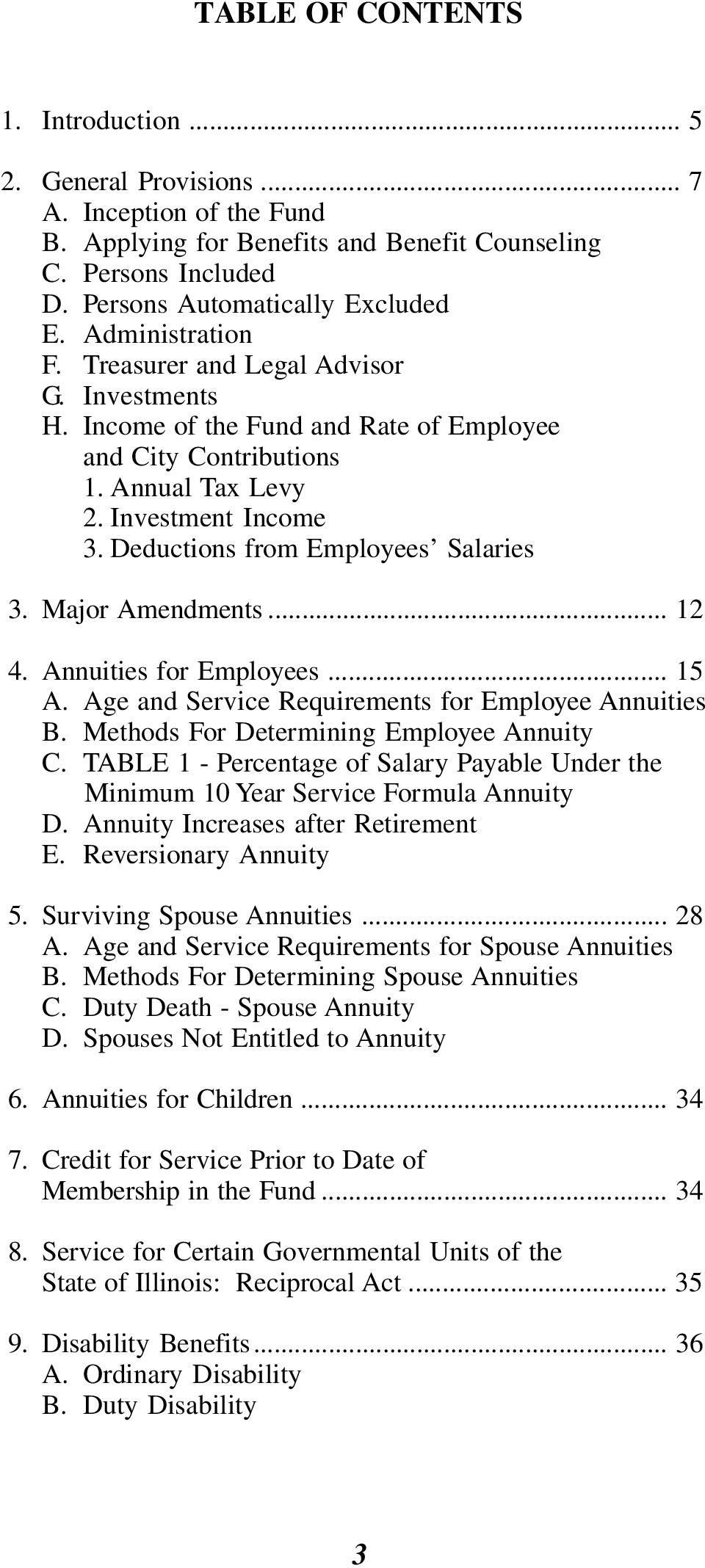 Deductions from Employees Salaries 3. Major Amendments... 12 4. Annuities for Employees... 15 A. Age and Service Requirements for Employee Annuities B. Methods For Determining Employee Annuity C.