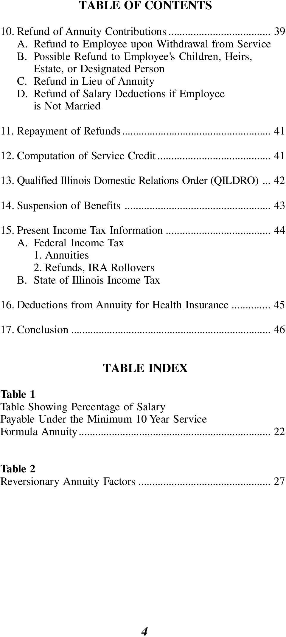 Qualified Illinois Domestic Relations Order (QILDRO)... 42 14. Suspension of Benefits... 43 15. Present Income Tax Information... 44 A. Federal Income Tax 1. Annuities 2. Refunds, IRA Rollovers B.