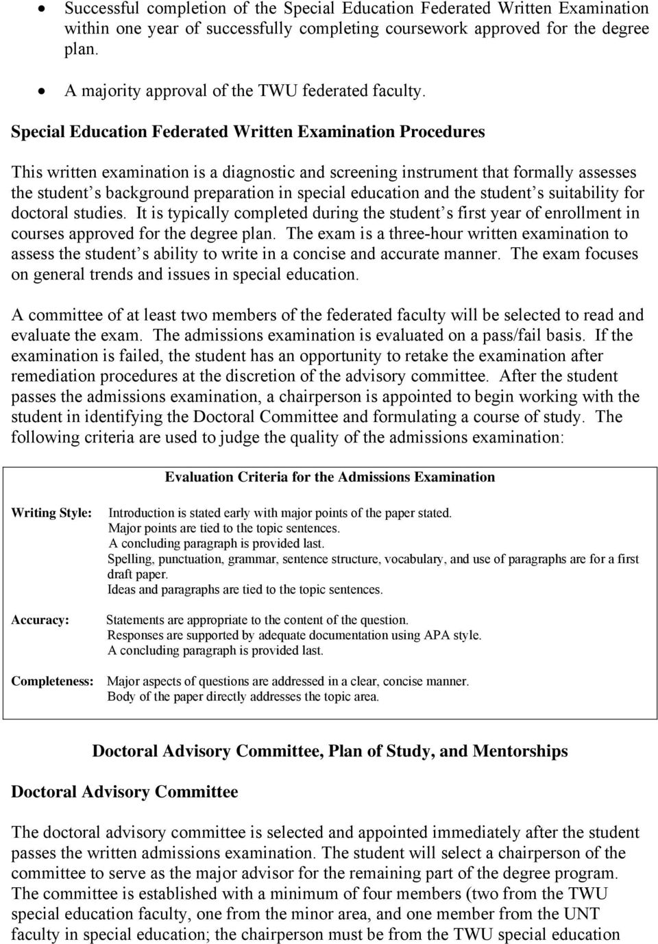 Special Education Federated Written Examination Procedures This written examination is a diagnostic and screening instrument that formally assesses the student s background preparation in special