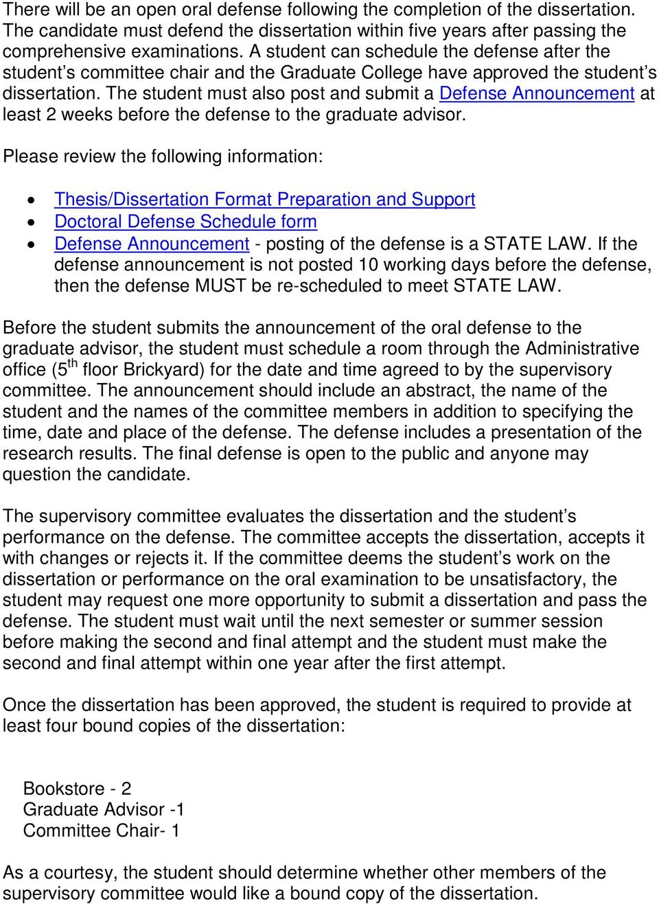 The student must also post and submit a Defense Announcement at least 2 weeks before the defense to the graduate advisor.