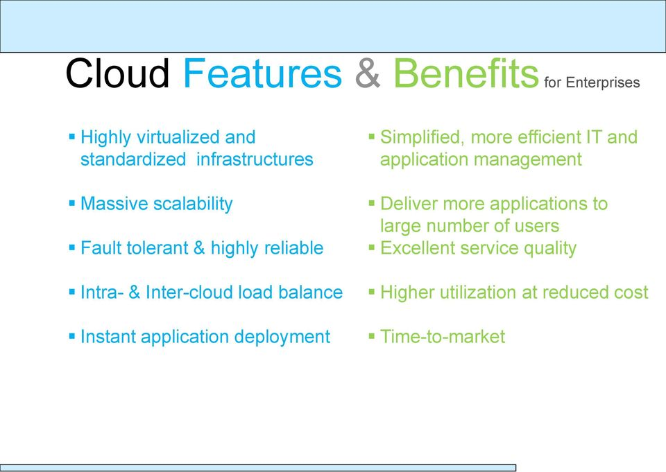 application deployment Simplified, more efficient IT and application management Deliver more