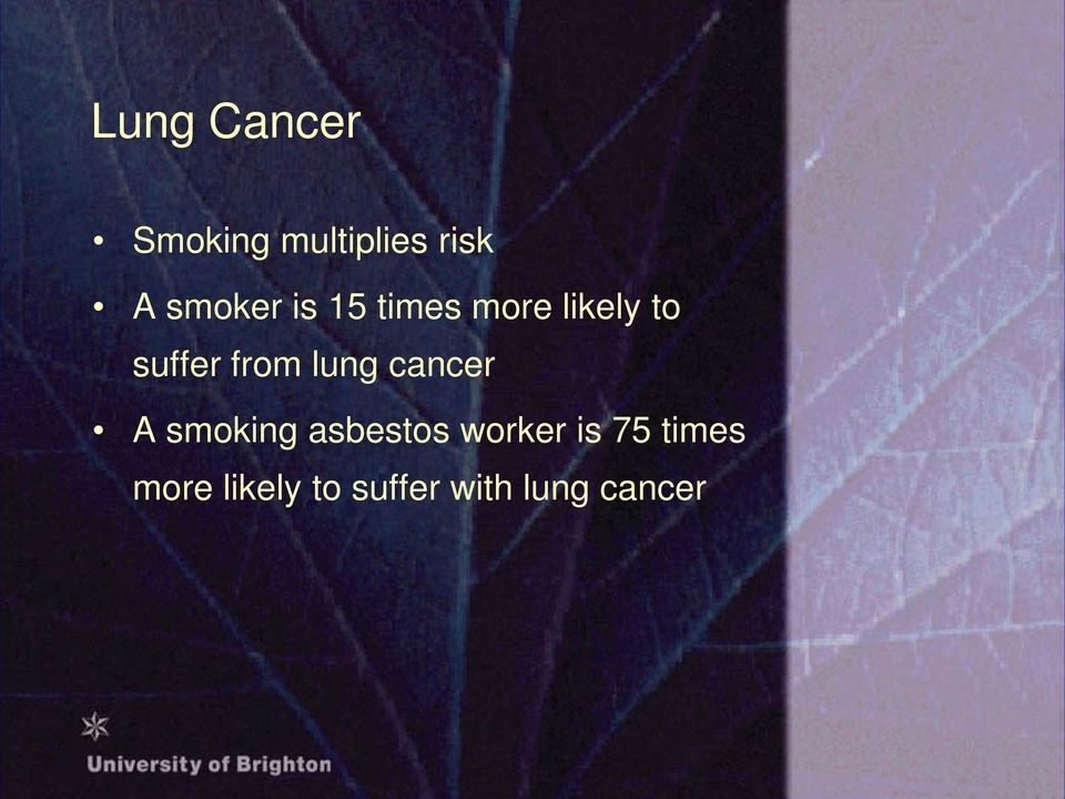 from lung cancer A smoking asbestos worker