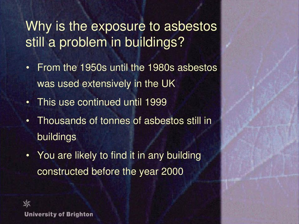 This use continued until 1999 Thousands of tonnes of asbestos still in