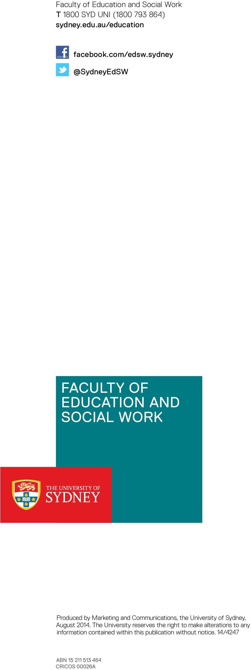 sydney @SydneyEdSW FACULTY OF EDUCATION AND SOCIAL WORK Produced by Marketing and Communications, the