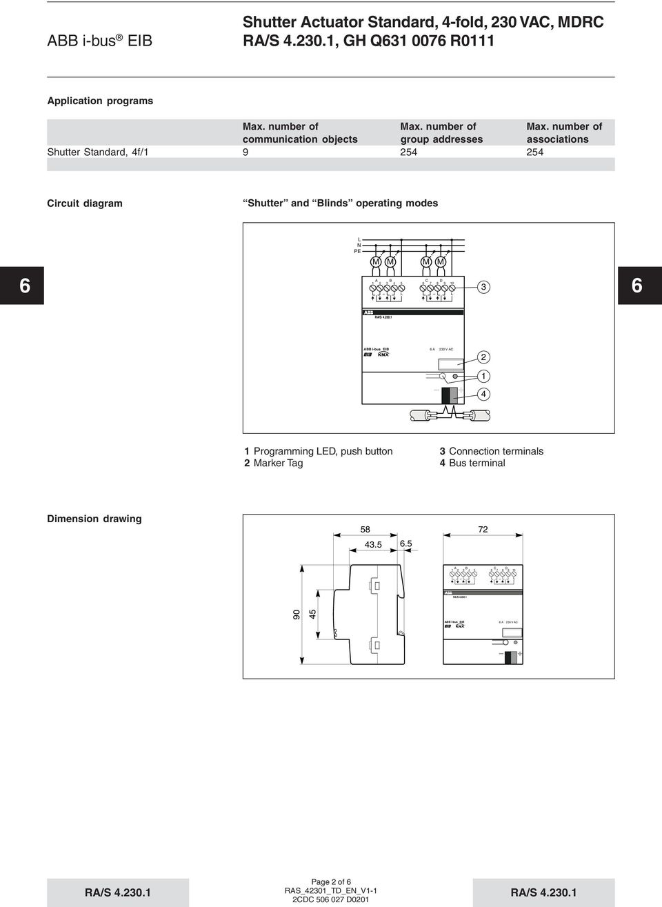 number of communication objects group addresses associations Shutter Standard, 4f/1 9 254 254 Circuit diagram Shutter and