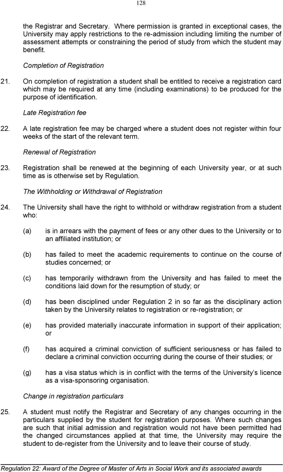 from which the student may benefit. Completion of Registration 21.