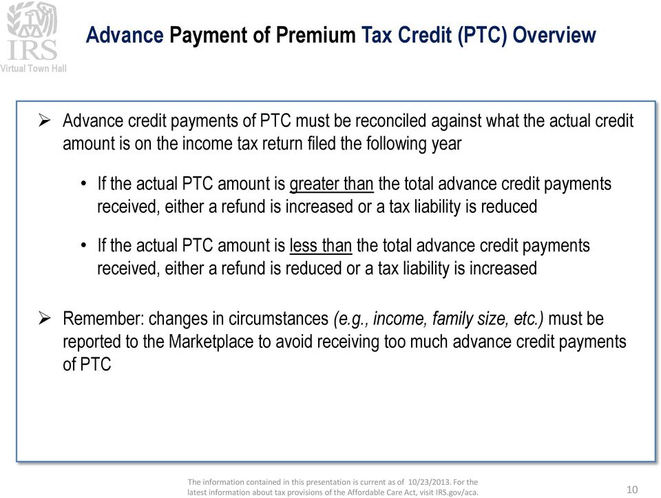 liability is reduced If the actual PTC amount is less than the total advance credit payments received, either a refund is reduced or a tax liability is increased