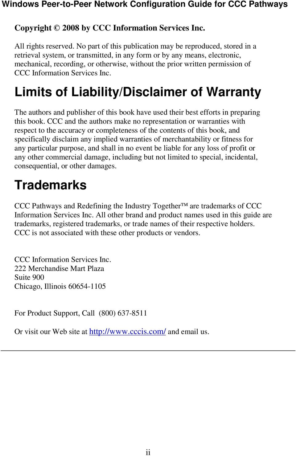 permission of CCC Information Services Inc. Limits of Liability/Disclaimer of Warranty The authors and publisher of this book have used their best efforts in preparing this book.