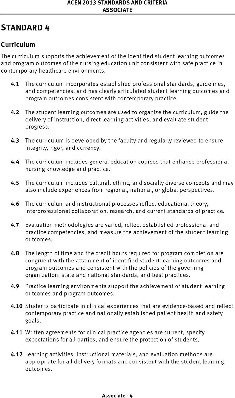 1 The curriculum incorporates established professional standards, guidelines, and competencies, and has clearly articulated student learning outcomes and program outcomes consistent with contemporary